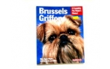 Barrons Brussels Griffons A Complete Pet Owners Manual Book