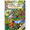 Gardening for Wildlife by George Pi
